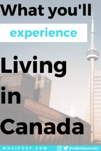 WhyIPost.com What you'll Experience Living in Canada