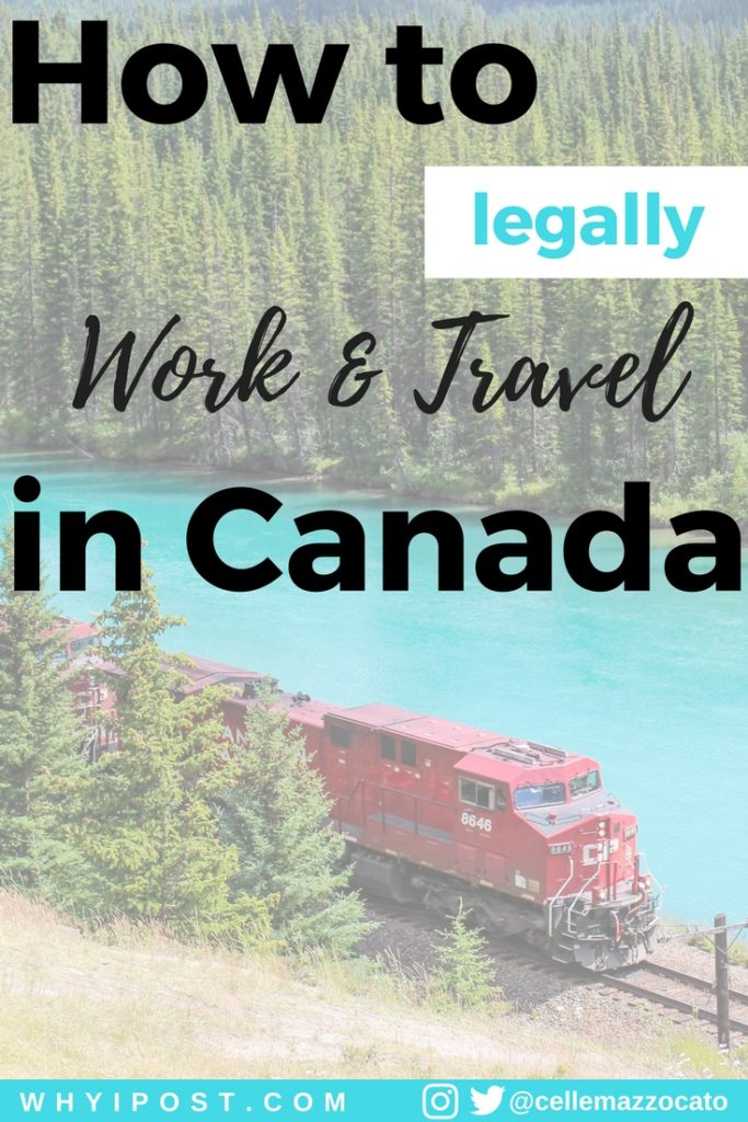 How to Legally Work & Travel in Canada with IEC